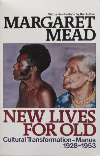 New lives for old: Cultural transformation--Manus, 1928-1953