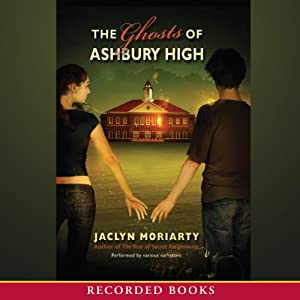 The Ghosts of Ashbury High | [Jaclyn Moriarty]