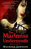 Maureen Johnson The Madness Underneath (Shades of London, Book 2)