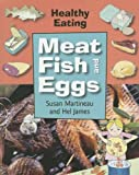 img - for Meat Fish and Eggs (Healthy Eating (Smart Apple Library)) book / textbook / text book