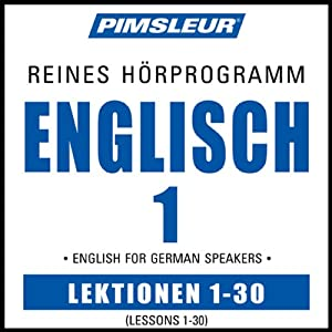 ESL German Phase 1, Units 1-30: Learn to Speak and Understand English as a Second Language with Pimsleur Language Programs | [Pimsleur]