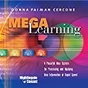 Mega Learning  by Donna Faiman Cercone Narrated by Donna Faiman Cercone