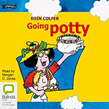 Going Potty (       UNABRIDGED) by Eoin Colfer Narrated by Morgan C Jones