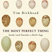 The Most Perfect Thing Audiobook by Tim Birkhead Narrated by Gareth Armstrong