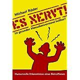 """ES NERVT !  Ist gesunder Menschenverstand heilbar?von """"Michael R�der"""""""