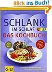 Schlank-im-Schlaf - das Kochbuch: 150...