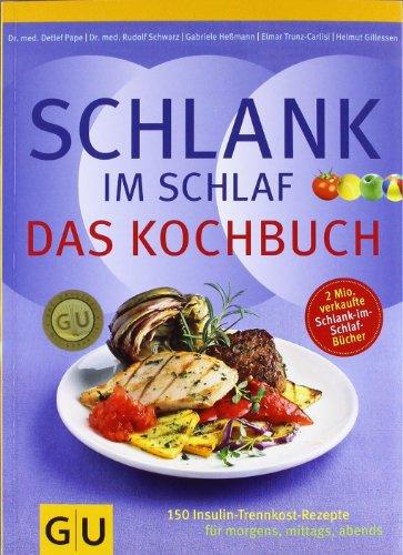 Abbildung: Schlank-im-Schlaf - das Kochbuch: 150 Insulin-Trennkost-Rezepte für morgens, mittags, abends