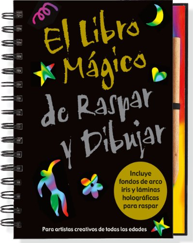 El Libro Magico de Raspar y Dibujar: Para Artistas Creativos de Todas las Edades