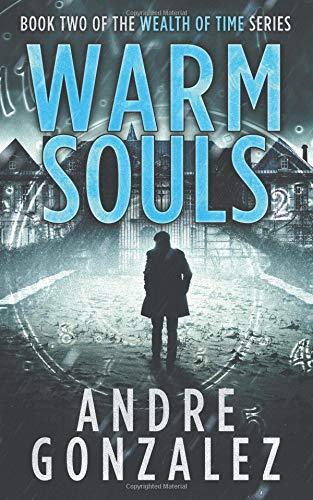 Warm Souls (Wealth of Time) [Gonzalez, Andre] (Tapa Blanda)
