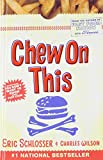 Chew on This: Everything You Don't Want to Know About Fast Food (1435279840) by Schlosser, Eric