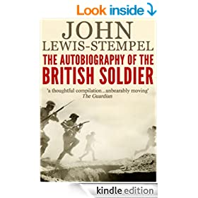 The Autobiography of the British Soldier: From Agincourt to Basra, in His Own Words