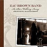 As She's Walking Away (w/ A... - Zac Brown Band