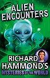 Richard Hammond's Mysteries of the World: Alien Encounters