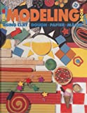 The Modeling Book:  Using Clay, Dough, Papier-Mache'