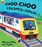 Margaret Mayo Awesome Engines: Choo Choo Clickety-Clack!