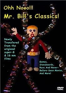 Ohh Nooo!!! Mr. Bill's Classics!