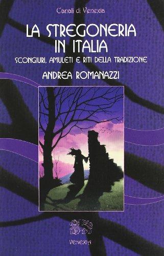 la-stregoneria-in-italia-scongiuri-amuleti-e-riti-della-tradizione