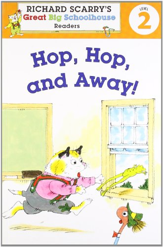 Richard Scarry's Readers (Level 2): Hop, Hop, and Away! (Richard Scarry's Great Big Schoolhouse)