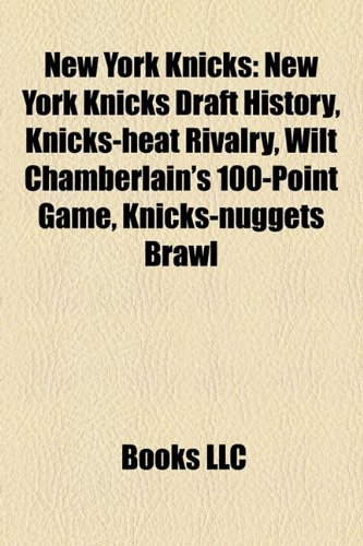 New York Knicks: New York Knicks Draft History, Knicks-heat Rivalry,