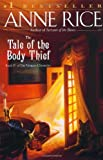 The Tale of the Body Thief (Vampire Chronicles) (0345419634) by Anne Rice