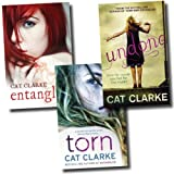 Cat Clarke Cat Clarke Collection 3 Books Set (Undone, Torn, Entangled)