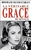 echange, troc Bertrand Meyer-Stabley - La Véritable Grace de Monaco
