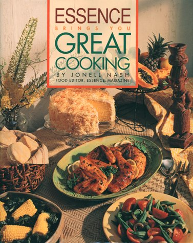 Essence Brings You Great Cooking by Jonell Nash
