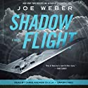 Shadow Flight: A Novel (       UNABRIDGED) by Joe Weber Narrated by Chris Andrew Ciulla