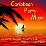 Caribbean Party Music: Jamaican, Caly...