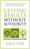 img - for Getting Results Without Authority: the new rules of organisational influence (second edition) by Geof Cox (2013-12-13) book / textbook / text book