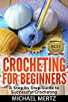 Crocheting for Beginners: A Step by S...