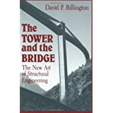 The Tower and the Bridge: The New Art of Structural Engineering ~ David P. Billington