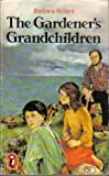 The Gardener's Grandchildren (Puffin Books) (0140312242) by BARBARA WILLARD