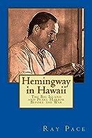 Hemingway in Hawaii