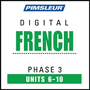 French Phase 3, Unit 06-10: Learn to Speak and Understand French with Pimsleur Language Programs | [Pimsleur]