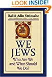 We Jews: Who Are We and What Should W...