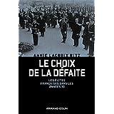 Le choix de la d�faite : Les �lites fran�aises dans les ann�es 1930par Annie Lacroix-Riz