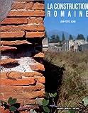 echange, troc Jean-Pierre Adam - La Construction romaine. Matériaux et techniques