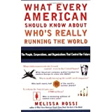What Every American Should Know About Who's Really Running the World ~ M. L. Rossi