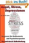 Angst, Stress, Depressionen: Vergesse...