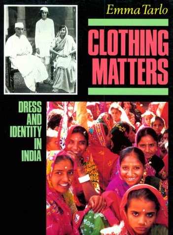 Clothing Matters: Dress And Identity In India