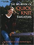 The Big Book Of Quick Knit Sweaters
