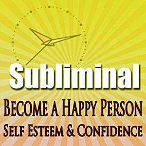 Subliminal Mind Expansion - Become a Happy Person: Self Esteem, Confidence, Beat Depression, Self Help, Solfeggio Frequencies | [Subliminal Hypnosis]