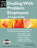 Dealing with Problem Employees: A Legal Guide (Book with CD-ROM) (Dealing With Problem Employees, 1st ed)