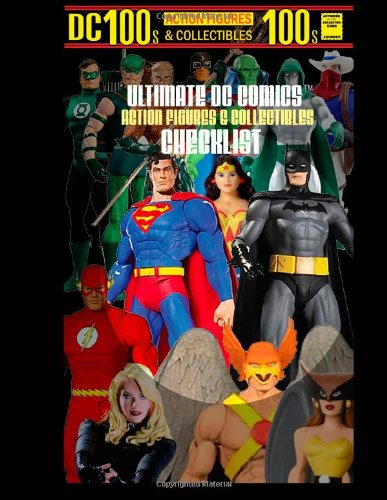 Ultimate DC Comics Action Figures and Collectibles Checklist