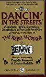 Dancin' In The Streets!: Anarchists, IWWs, Surrealists, Situationists & Provos In The 1960s - As Recorded In The Pages Of The Rebel Worker & Heatwave (Sixties Series)