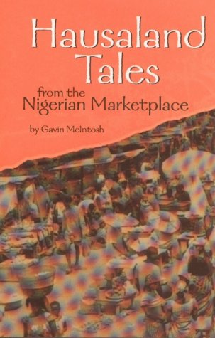 Hausaland Tales from the Nigerian Marketplace