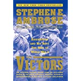 The Victors: Eisenhower And His Boys The Men Of World War Ii ~ Stephen E. Ambrose