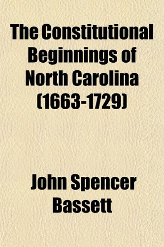 The Constitutional Beginnings of North Carolina (1663-1729)