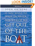 If You Want to Walk on Water, You've Got to Get Out of the Boat - Leaders Guide